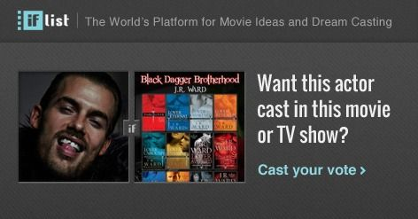 Jacey Elthalion as Zsadist in The Black Dagger Brotherhood? Support this movie proposal or make your own on The IF List.