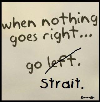 Go Strait.