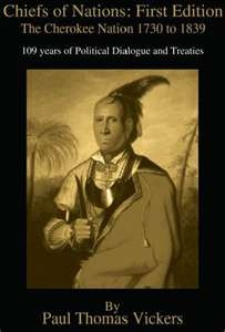 Chiefs of Nations: First Edition The Cherokee Nations 1730 to 1839