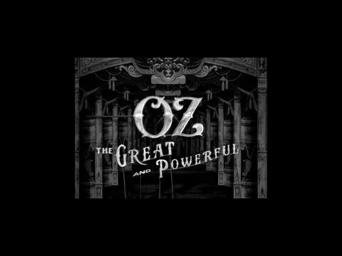 Oz The Great and Powerful - Opening Title Sequence - YouTube