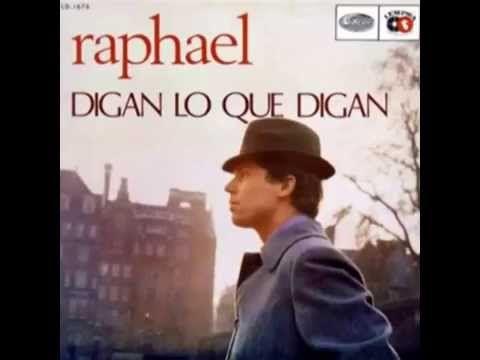 RAPHAEL-DIGAN LO QUE DIGAN, Album completo 12 exitos.