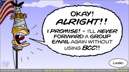 Blogger to Author (3)-- Using a BCC when mass emailing--Please, please, please do this. <begs> Please.