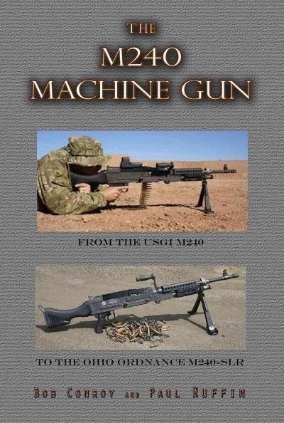 The M240 Machine Gun: From the M240 Usgi to the Ohio Ordnance M240-slr