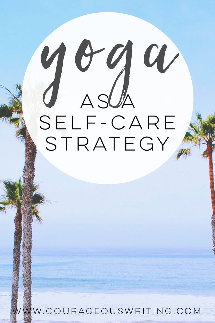 Learn how yoga became my greatest self-care strategy and how you can start your ...