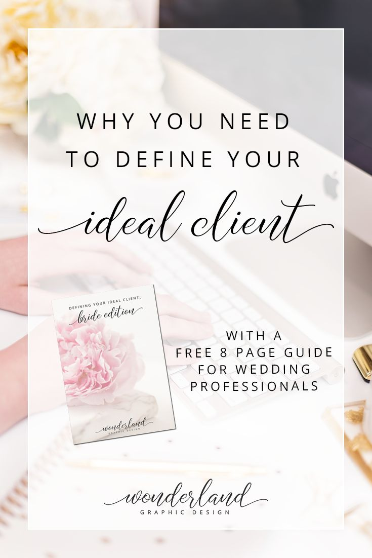 Why You Need To Define Your Ideal Client | Have you spent the time to work out who your target audience are for your business? In my blog post, I'll talk you through why you need to define your idea audience. Are you a wedding professional? You'll also get a free 8 page guide that is perfect for your wedding business. Click through to find out more!