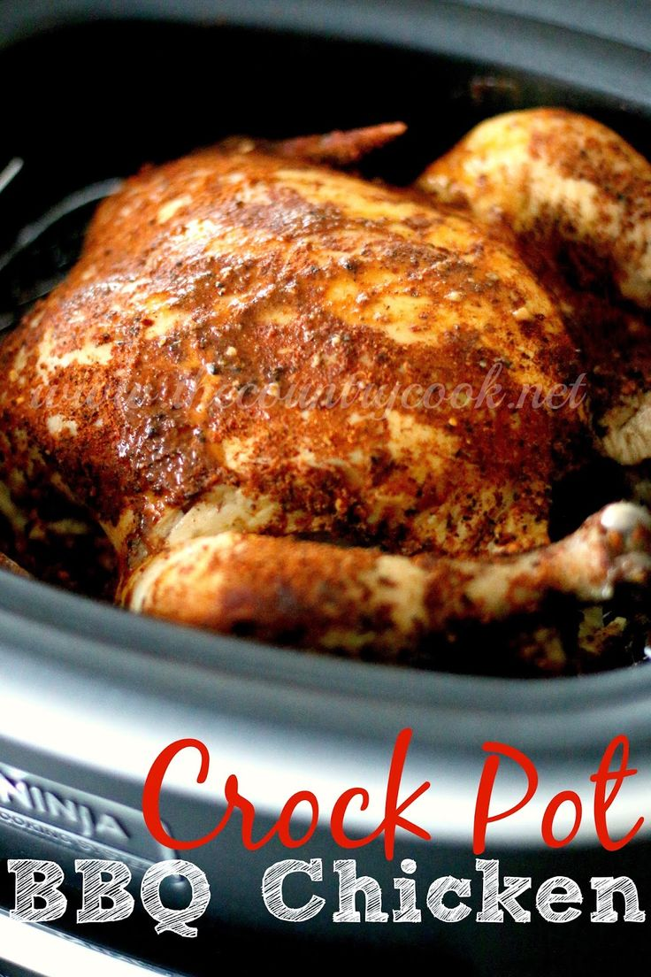 The Country Cook: Crock Pot Whole BBQ Chicken cook 6.5 hours on low. 8 hours over cooks chicken. Search recipe online...it won't redirect to recipe from here.