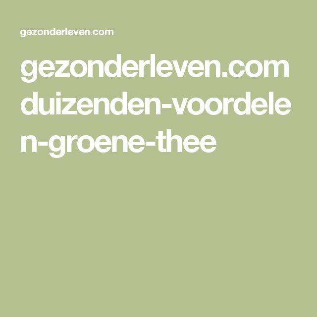 gezonderleven.com duizenden-voordelen-groene-thee