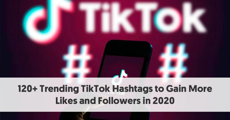 120 Trending Tiktok Hashtags To Gain More Likes And Followers In 2020 Popular Hashtags Blog Social Media Most Popular Hashtags