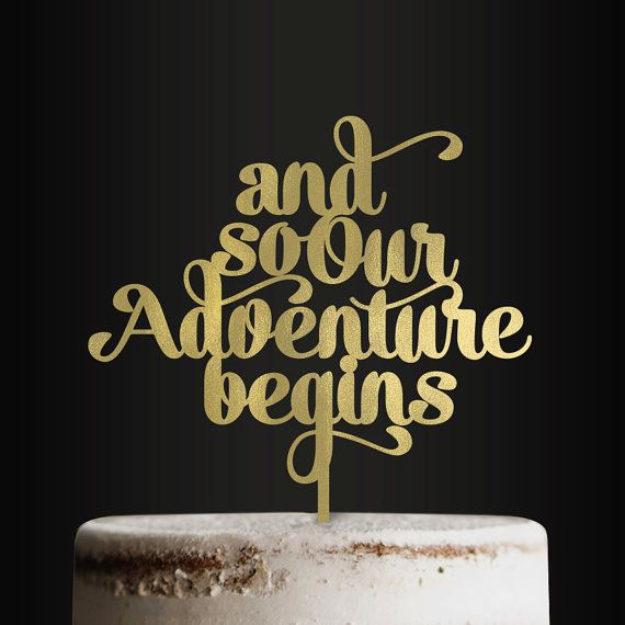 Wedding Cake Topper, And So Our Adventure Begins, Cake Topper, Engagement Cake Topper, Cake Decor, Cake Accessory