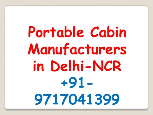 Portable cabin manufacturers in Delhi-NCR by porta cabins #portable_cabin_manufacturers_in_Delhi_NCR #porta_cabins