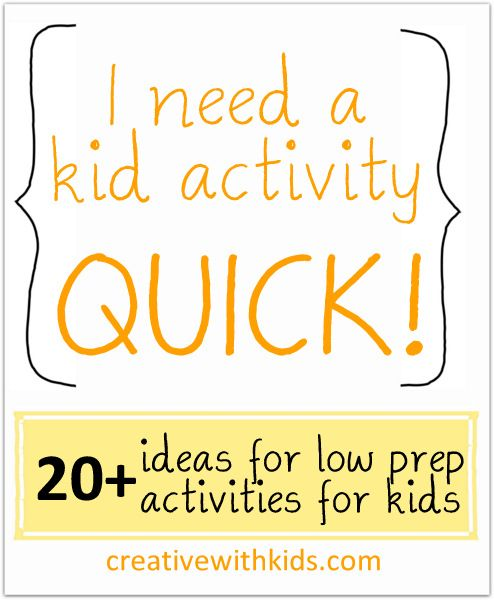 Inside Activities for Kids – Quick and Low Prep! For littler kids