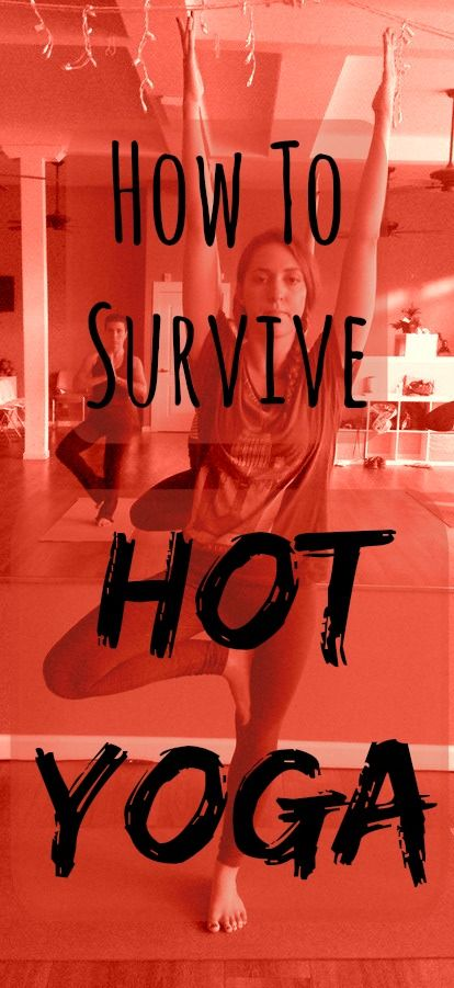 How To Survive Hot Yoga | TheDanceGrad.com