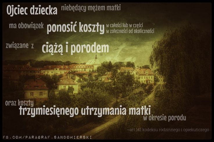Ojciec dziecka ma obowiązek utrzymać matkę dziecka w okresie porodu. www.adwokat-sarzynski.pl adwokaci Sandomierz Tarnobrzeg Nowa Dęba Opatów Grzegorz Sarzyński