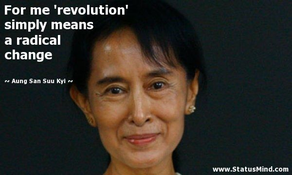 Aung San Suu Kyi Quotes | ... means a radical change - Aung San Suu Kyi Quotes - StatusMind.com