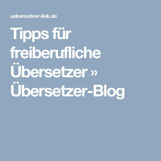 Tipps für freiberufliche Übersetzer » Übersetzer-Blog