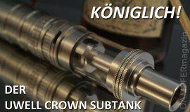 Königlich: der Uwell Crown Subtank