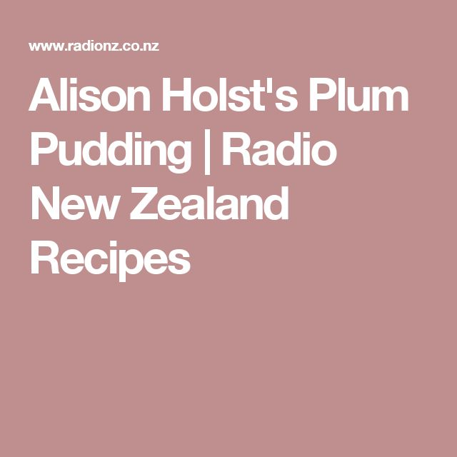 Alison Holst's Plum Pudding | Radio New Zealand Recipes