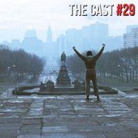 THE CAST #29 | Rocky, um Lutador de Cinéfilo em Série na SoundCloud