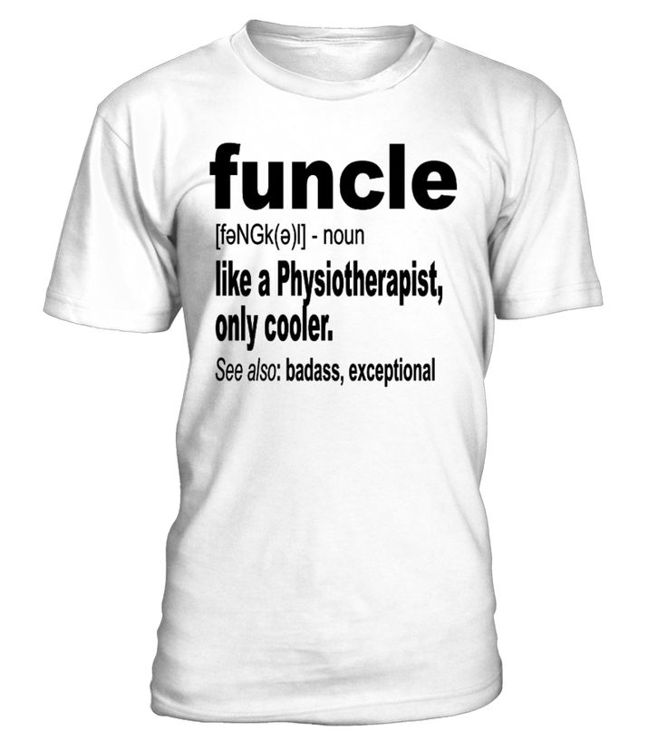 Funcle like PHYSIOTHERAPIST Funny Shirts  #september #christmas #shirt #gift #ideas #photo #image #gift #uncle #funcle