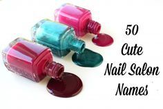 Always wanted to start your own nail salon? Then you'll need an awesome moniker for your manicuring business! Here are 50 cute nail salon names to get you thinking!