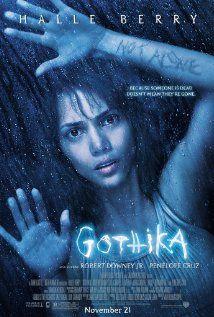 GOTHIKA.  Director: Mathieu Kassovitz.  Year: 2003.  Cast: Halle Berry, Penélope Cruz and Robert Downey Jr.