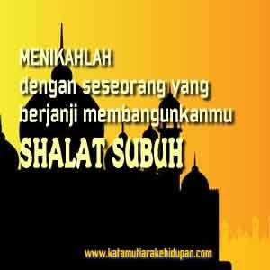 "Kata Mutiara Islami : ""Menikahlah dengan seseorang yang berjanji membangunkanmu shalat subuh"""