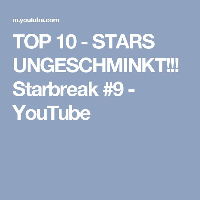 TOP 10 - STARS UNGESCHMINKT!!! Starbreak #9 - YouTube