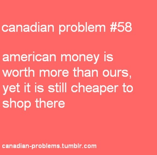 Canadian Problems. LOVE IT... So true!
