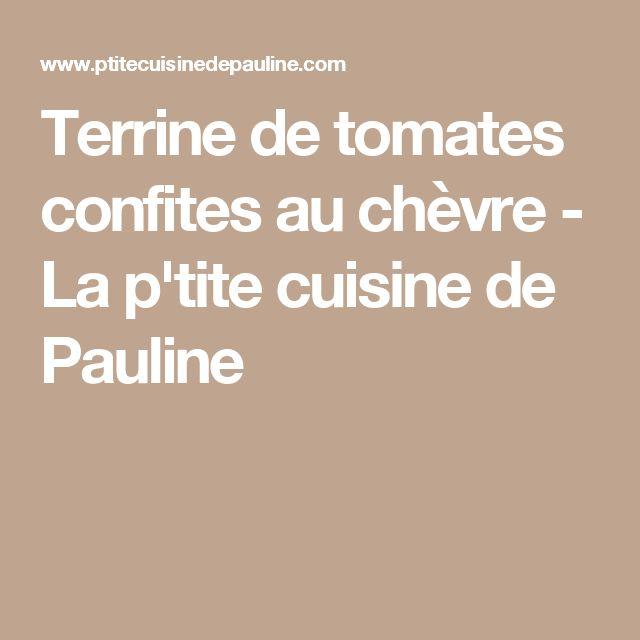 Terrine de tomates confites au chèvre - La p'tite cuisine de Pauline