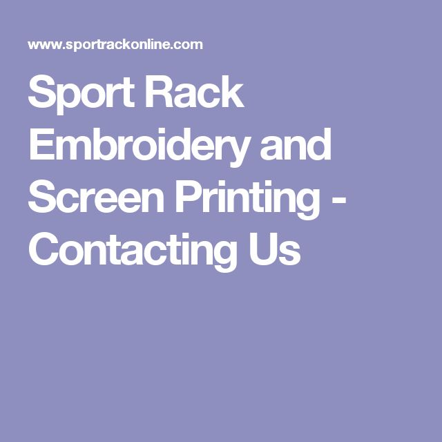 Sport Rack Embroidery and Screen Printing - Contacting Us