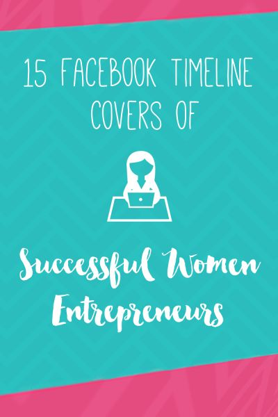 15 Facebook Timeline Covers of Successful Women Entrepreneurs | JustArpi
