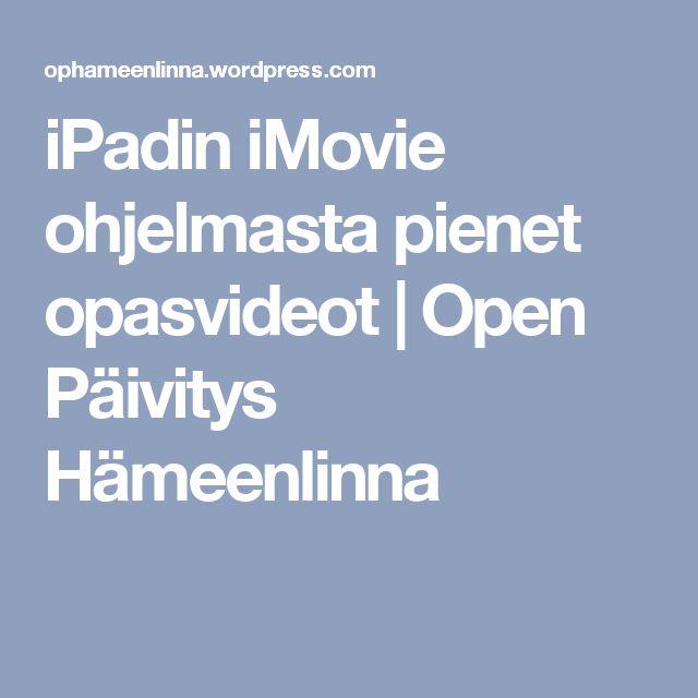 iPadin iMovie ohjelmasta pienet opasvideot   Open Päivitys Hämeenlinna