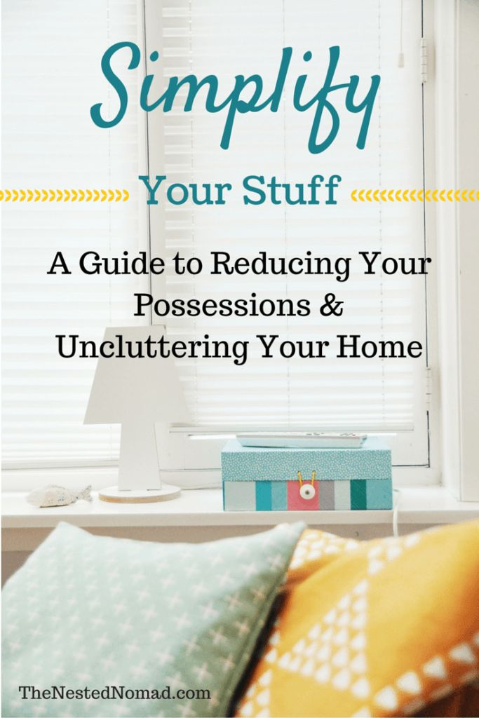 Simplify Your Stuff: A Guide to Uncluttering Your Home — The Nested Nomad