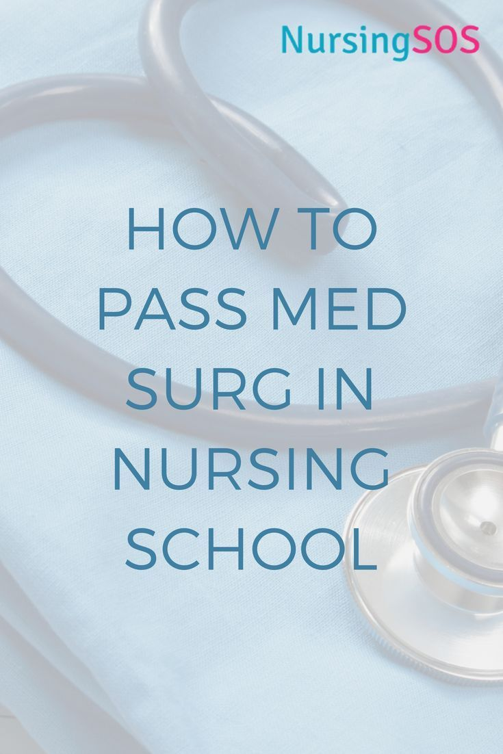 How To Pass Med Surg In Nursing School Learning How To -8435