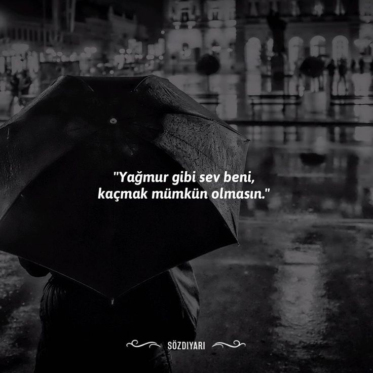 """1,032 Likes, 5 Comments - SözDiyarı - En güzel sözler (@sozdiyari_tr) on Instagram: """"''ve yağmur gibi sev beni, kaçmak mümkün olmasın.''"""""""
