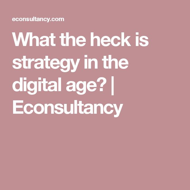 What the heck is strategy in the digital age? | Econsultancy