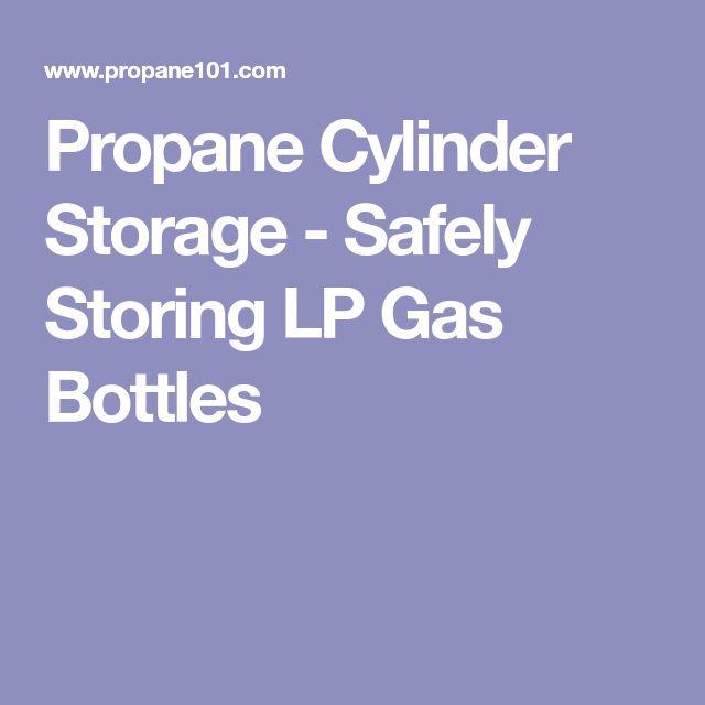 Propane Cylinder Storage - Safely Storing LP Gas Bottles