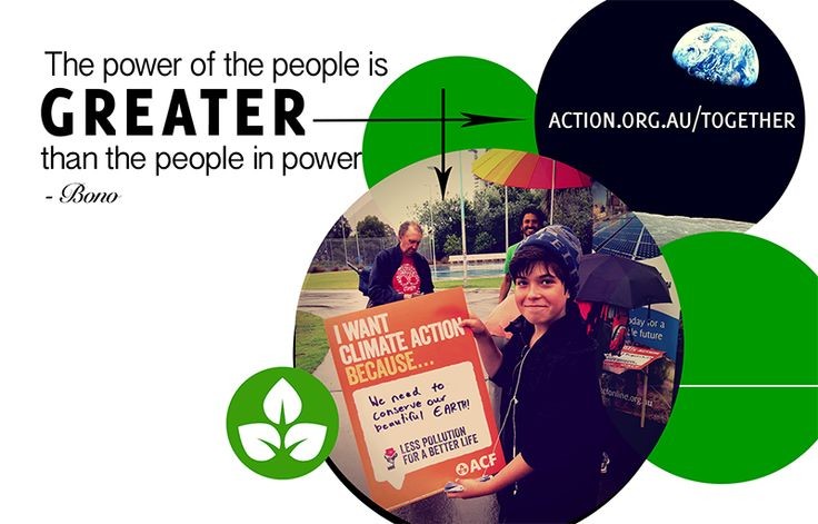 "Now's the time to show Australia that while the government voted against climate action, we won't give up. In Bono's words ""The power of the people is greater than the people in power""."