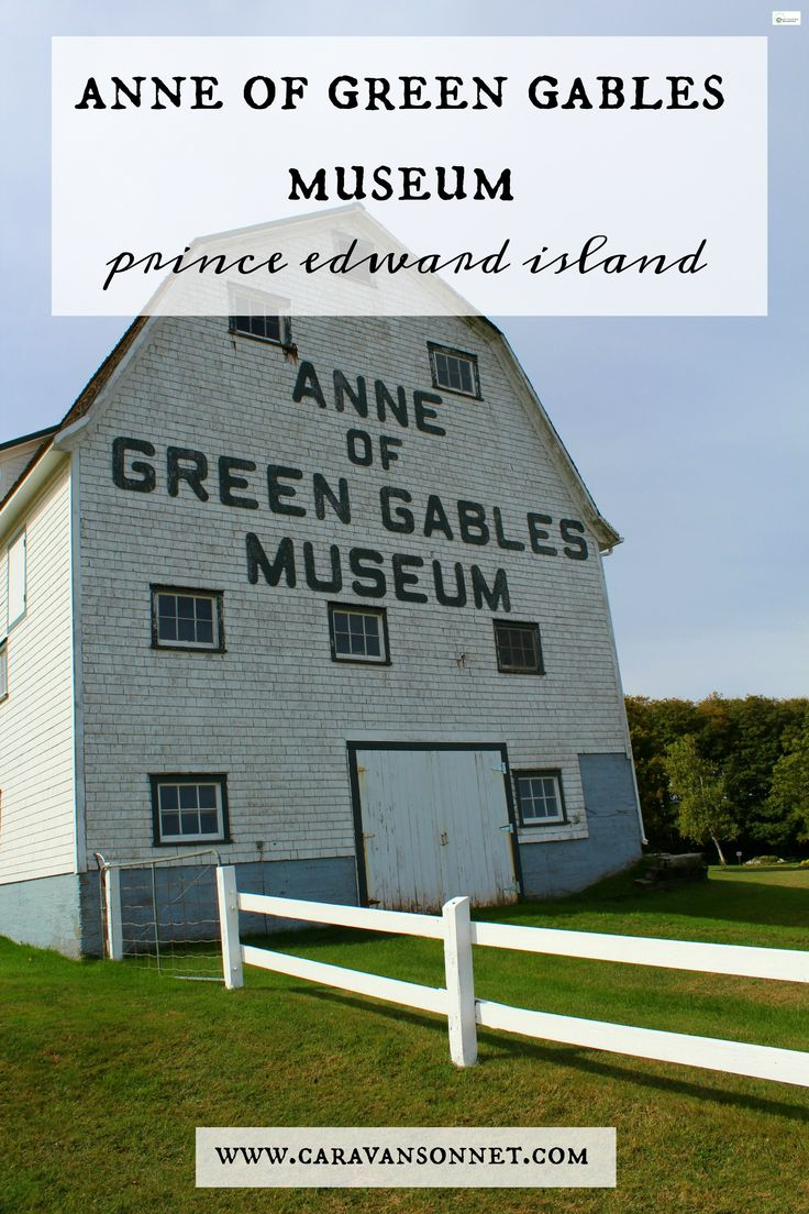 Anne of Green Gables Museum // Prince Edward Island