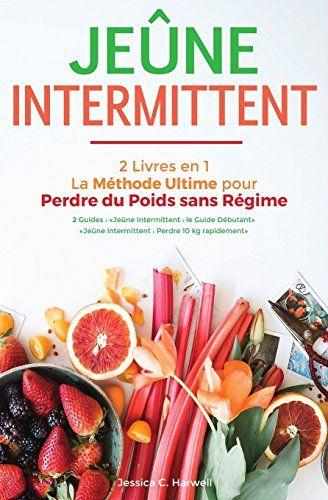 Jeûne Intermittent: 2 Livres en 1 – La Méthode U…