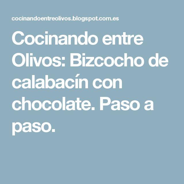 Cocinando entre Olivos: Bizcocho de calabacín con chocolate. Paso a paso.