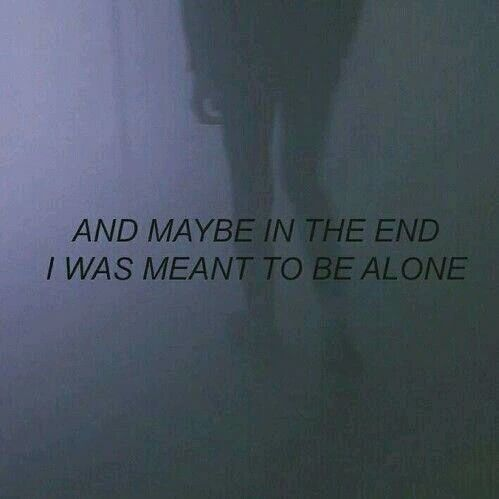 alone, quote, and grunge image                                                                                                                                                                                 More