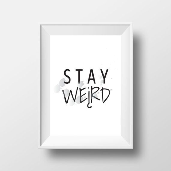 Stay weird quote print typography quote wall print by cre8corner