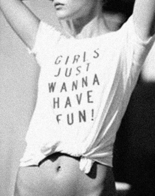 I Just Wanna Have Fun