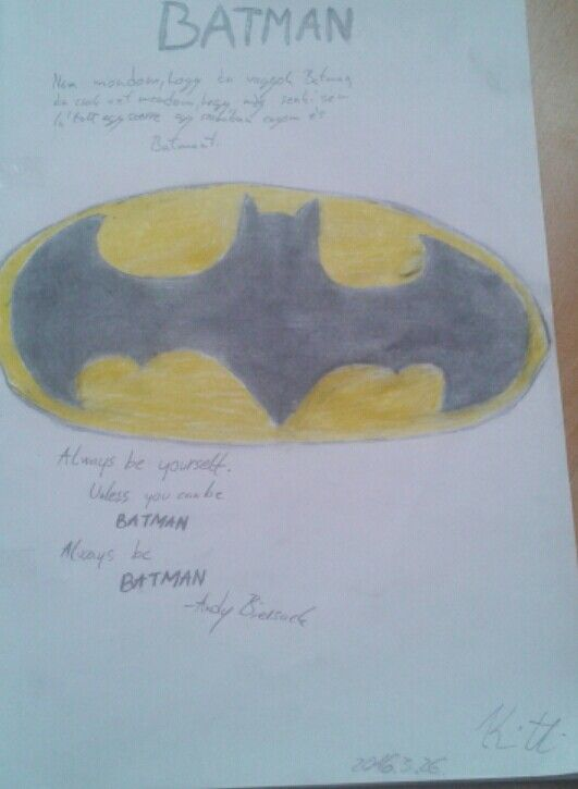 26.3.2016 Always be yourself Unless you can be BATMAN Always be BATMAN - Andy Biersack