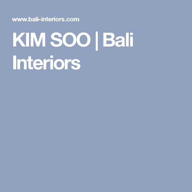 KIM SOO | Bali Interiors