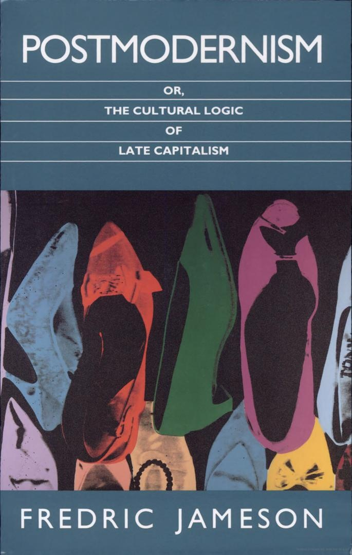 fredric jameson postmodernism essay Redric jameson, architecture and the critique of ideology, 1982 (fredric jameson's essay, the 37th in the hays anthology, is barely a word short of twenty pages—twenty pages of extraordinarily dense critique, historiography, marxism, and postmodernism.