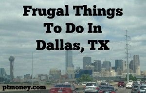 Frugal and Cheap Things To Do In Dallas, TX