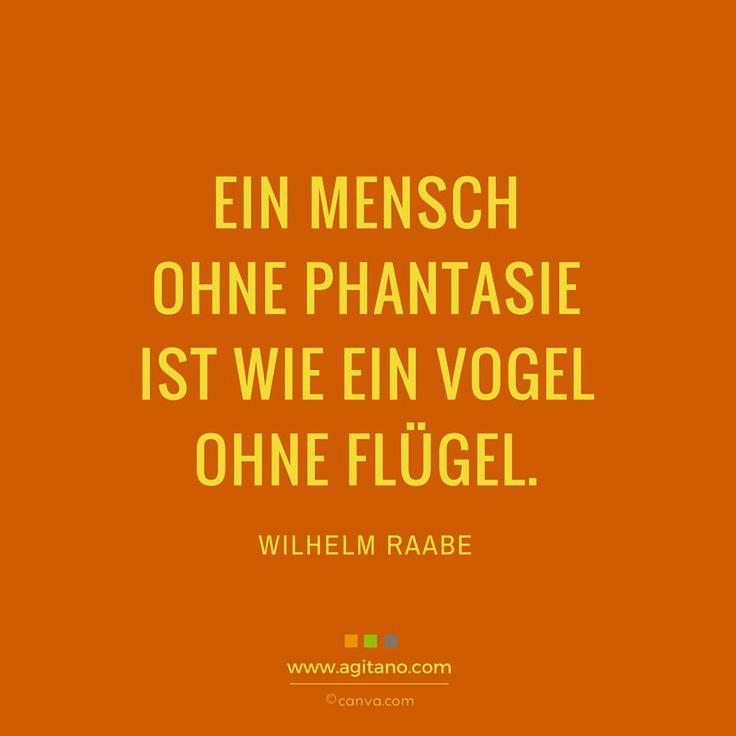 Ein Mensch ohne Phantasie ist wie ein Vogel ohne Flügel. Zitat - Wilhelm Raabe