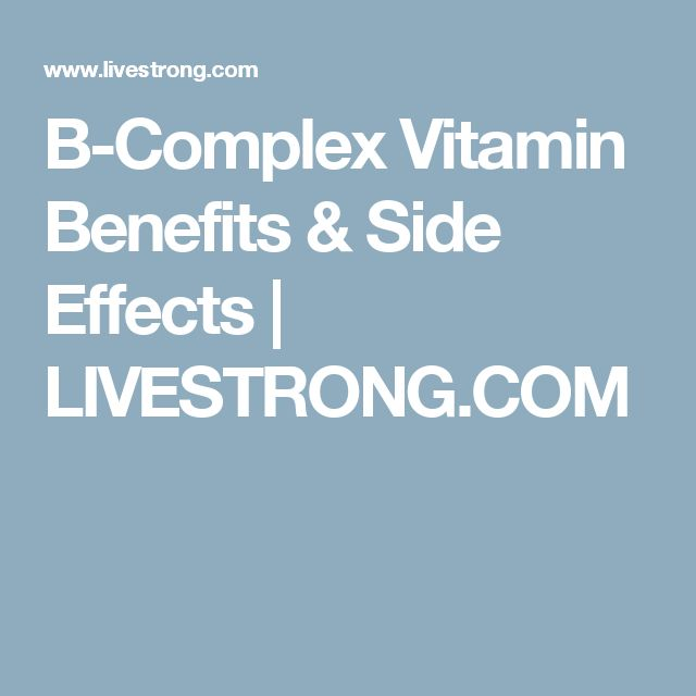 B-Complex Vitamin Benefits & Side Effects | LIVESTRONG.COM